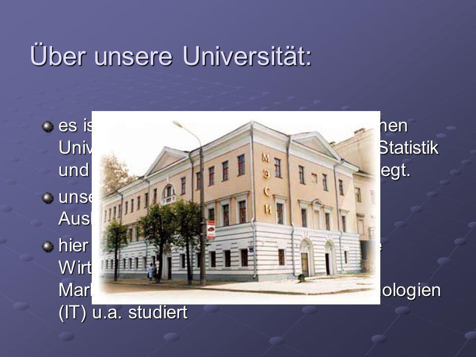 Über unsere Universität: es ist eine Filiale der Moskauer Staatlichen Universität für Wirtshaftswissenschaft, Statistik und Information, die in der Stadt Twer liegt.