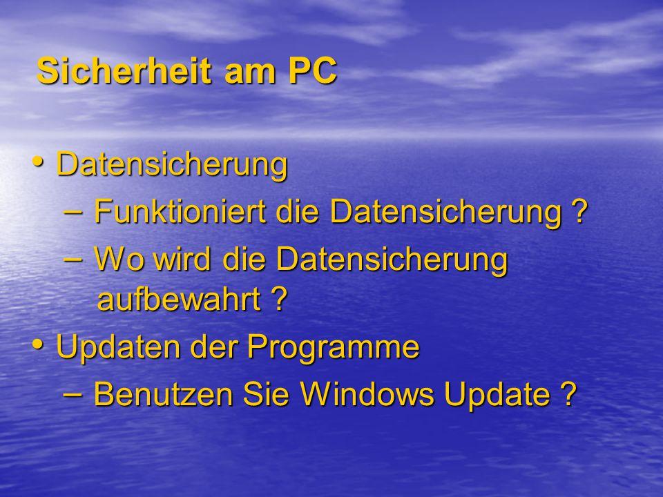 Sicherheit am PC Datensicherung Datensicherung – Funktioniert die Datensicherung .