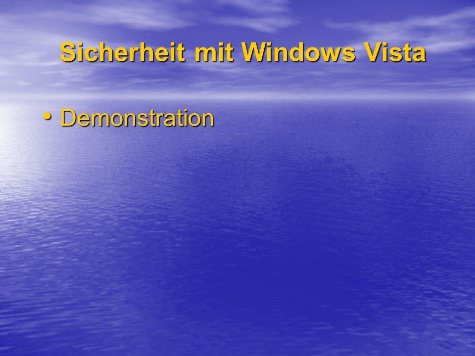 Sicherheit mit Windows Vista Demonstration Demonstration