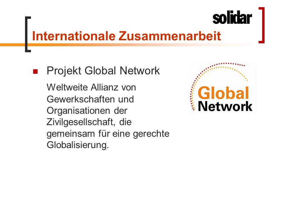 Internationale Zusammenarbeit Projekt Global Network Weltweite Allianz von Gewerkschaften und Organisationen der Zivilgesellschaft, die gemeinsam für