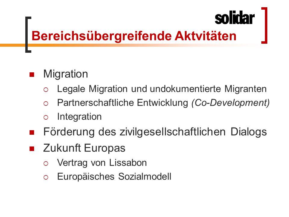 Bereichsübergreifende Aktvitäten Migration  Legale Migration und undokumentierte Migranten  Partnerschaftliche Entwicklung (Co-Development)  Integr