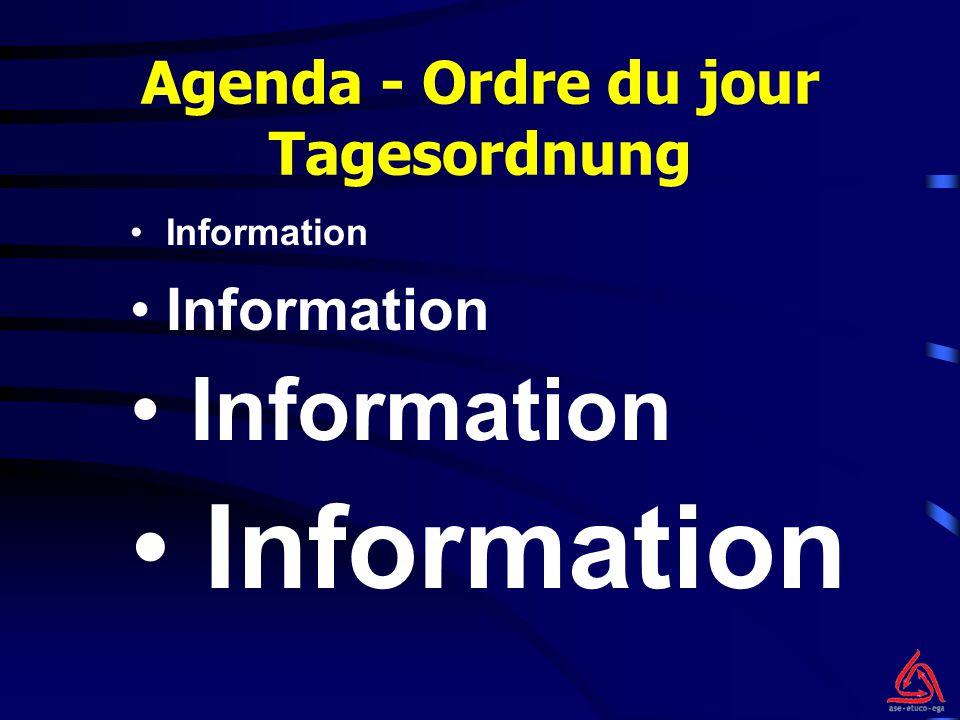 Agenda - Ordre du jour Tagesordnung Information