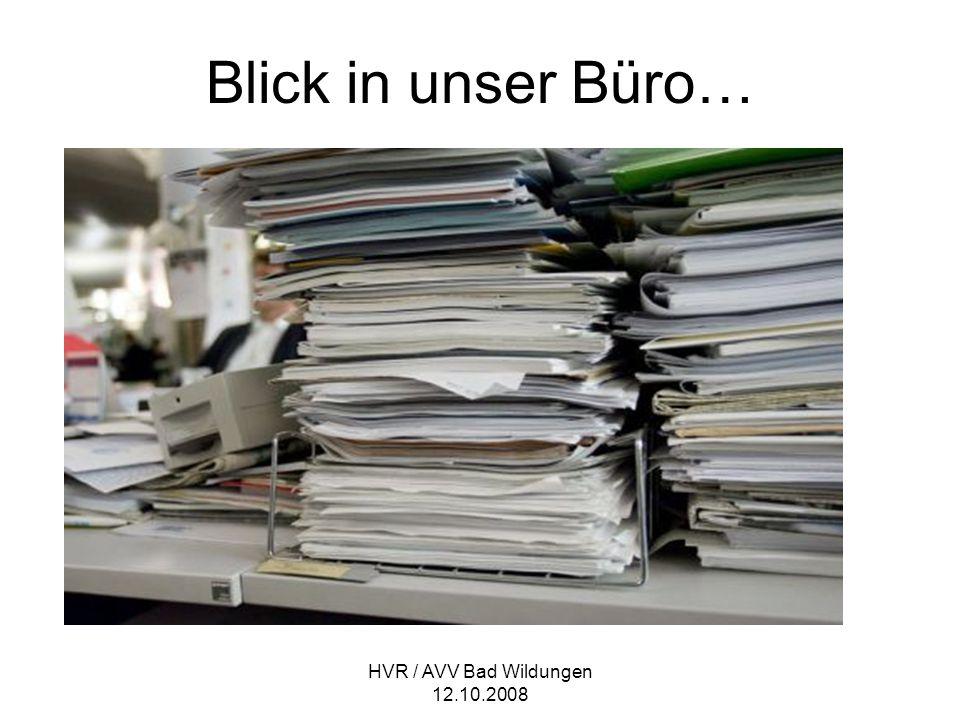 HVR / AVV Bad Wildungen 12.10.2008 Blick in unser Büro…