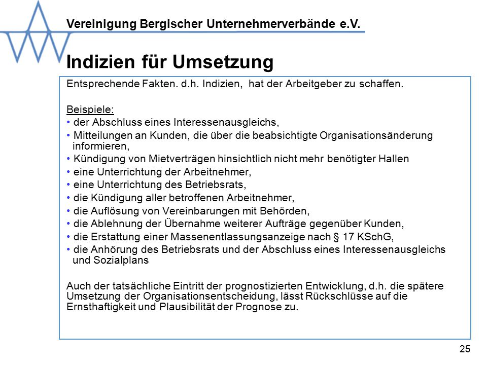 Vereinigung Bergischer Unternehmerverbände e.V.25 Indizien für Umsetzung Entsprechende Fakten.