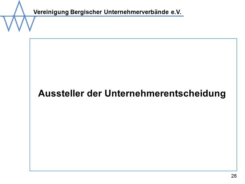 Vereinigung Bergischer Unternehmerverbände e.V. 26 Aussteller der Unternehmerentscheidung