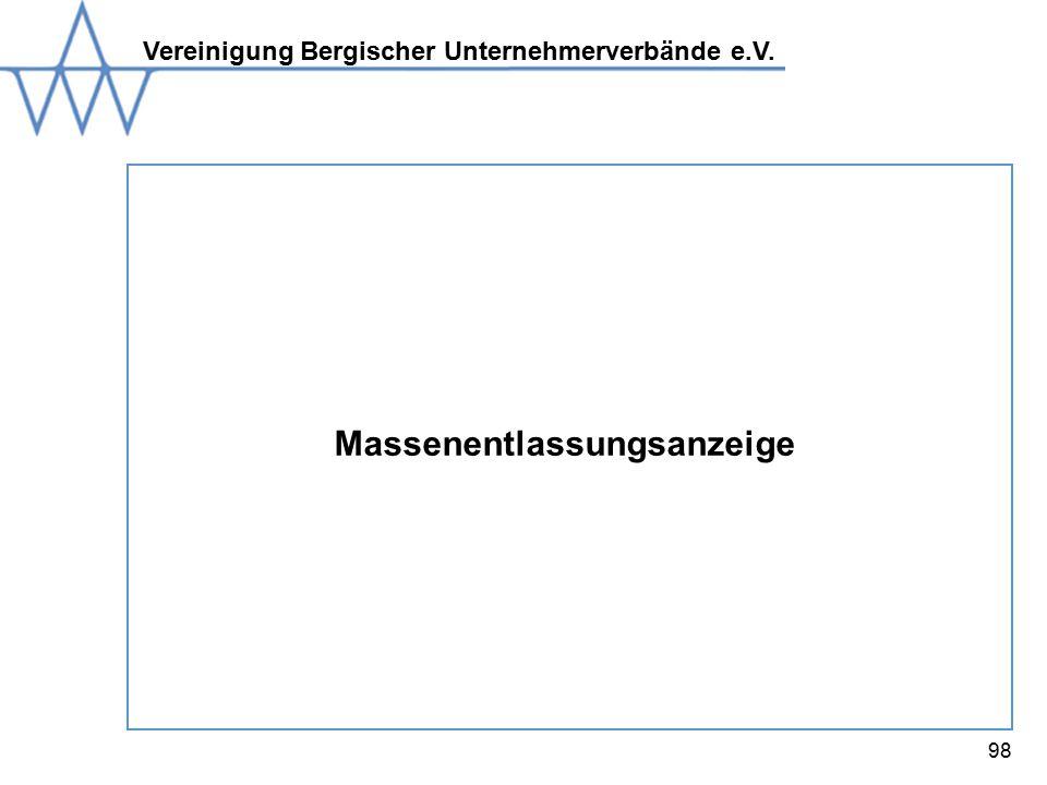 Vereinigung Bergischer Unternehmerverbände e.V. 98 Massenentlassungsanzeige
