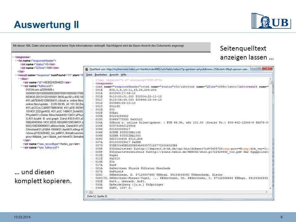 913.03.2014 Auswertung II Seitenquelltext anzeigen lassen … … und diesen komplett kopieren.