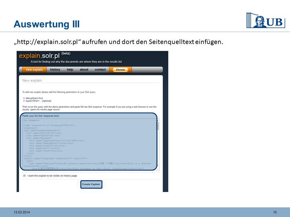 """1013.03.2014 Auswertung III """"http://explain.solr.pl aufrufen und dort den Seitenquelltext einfügen."""
