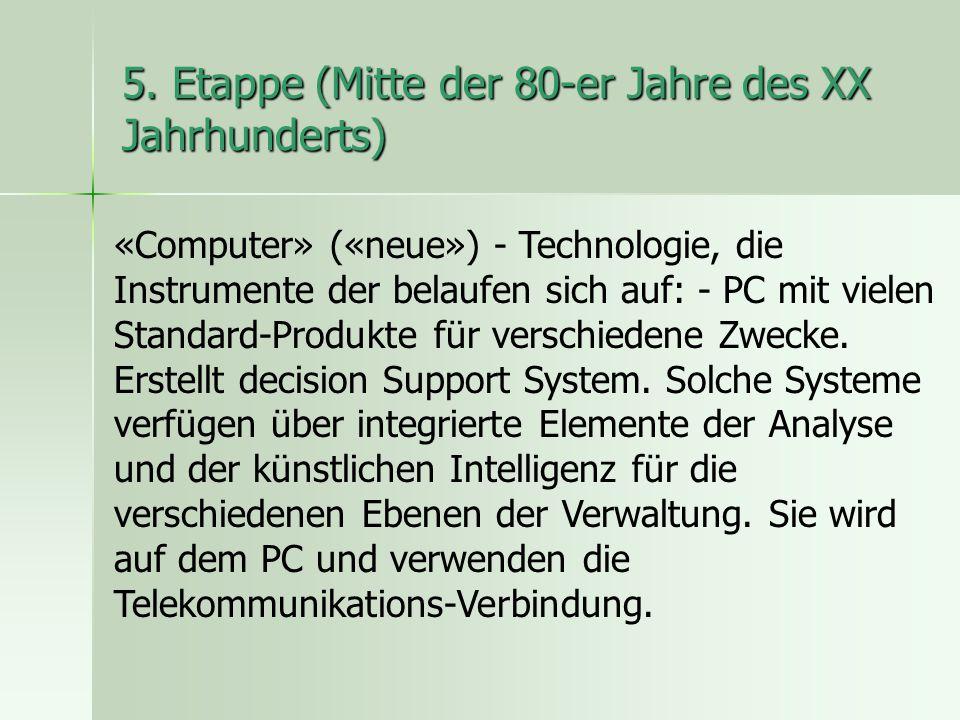 5. Etappe (Mitte der 80-er Jahre des XX Jahrhunderts) «Computer» («neue») - Technologie, die Instrumente der belaufen sich auf: - PC mit vielen Standa