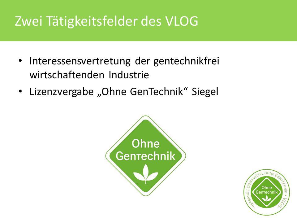 """Zwei Tätigkeitsfelder des VLOG Interessensvertretung der gentechnikfrei wirtschaftenden Industrie Lizenzvergabe """"Ohne GenTechnik"""" Siegel"""
