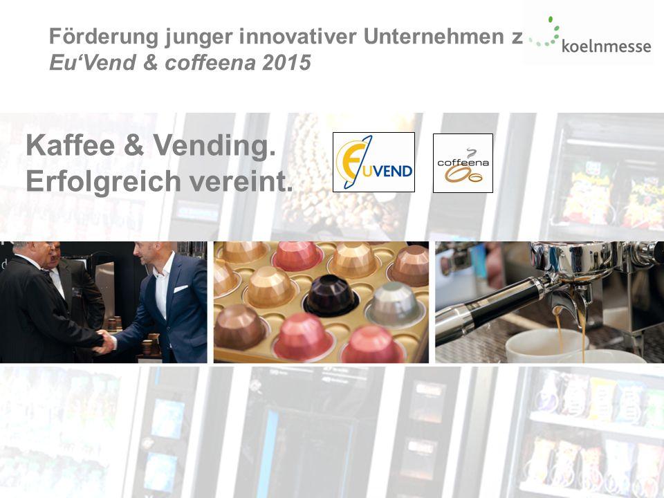 Förderung junger innovativer Unternehmen zur Eu'Vend & coffeena 2015 Seite 1Förderprogramm junge innovative Unternehmen auf der Eu'Vend & coffeena 2015 Kaffee & Vending.