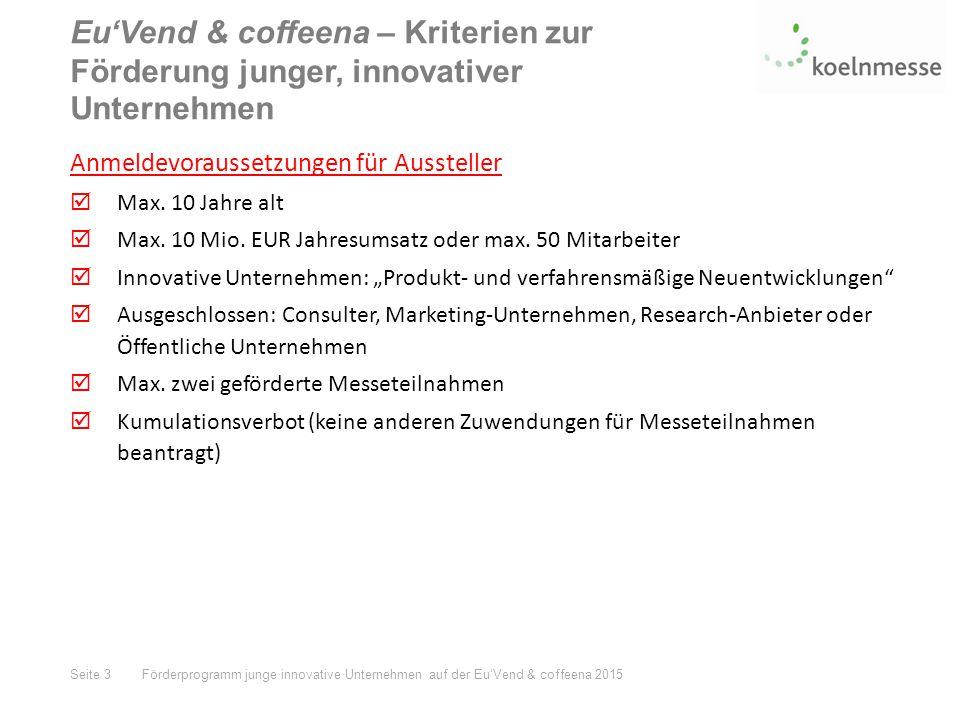 Eu'Vend & coffeena – Kriterien zur Förderung junger, innovativer Unternehmen Anmeldevoraussetzungen für Aussteller  Max.