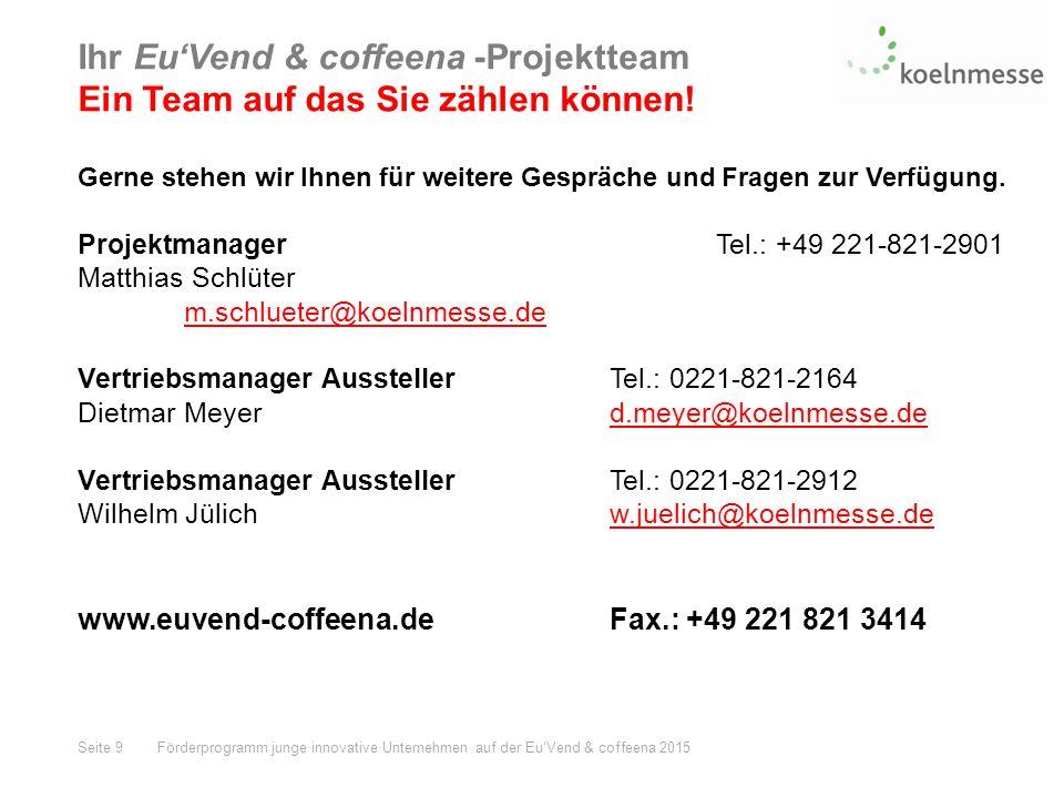 Ihr Eu'Vend & coffeena -Projektteam Ein Team auf das Sie zählen können.