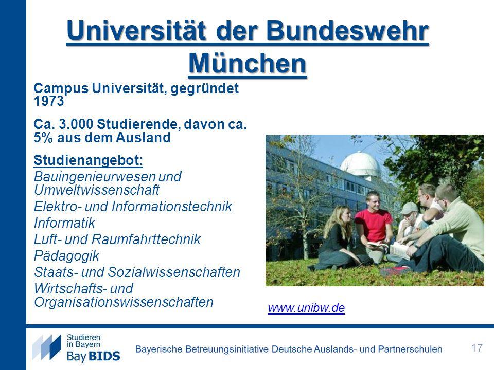 Universität der Bundeswehr München Campus Universität, gegründet 1973 Ca. 3.000 Studierende, davon ca. 5% aus dem Ausland Studienangebot: Bauingenieur