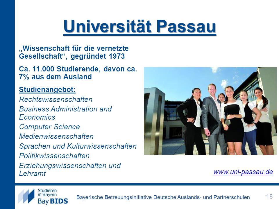"""Universität Passau """"Wissenschaft für die vernetzte Gesellschaft"""", gegründet 1973 Ca. 11.000 Studierende, davon ca. 7% aus dem Ausland Studienangebot:"""