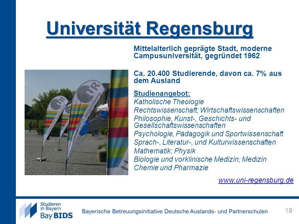 Universität Regensburg Mittelalterlich geprägte Stadt, moderne Campusuniversität, gegründet 1962 Ca. 20.400 Studierende, davon ca. 7% aus dem Ausland