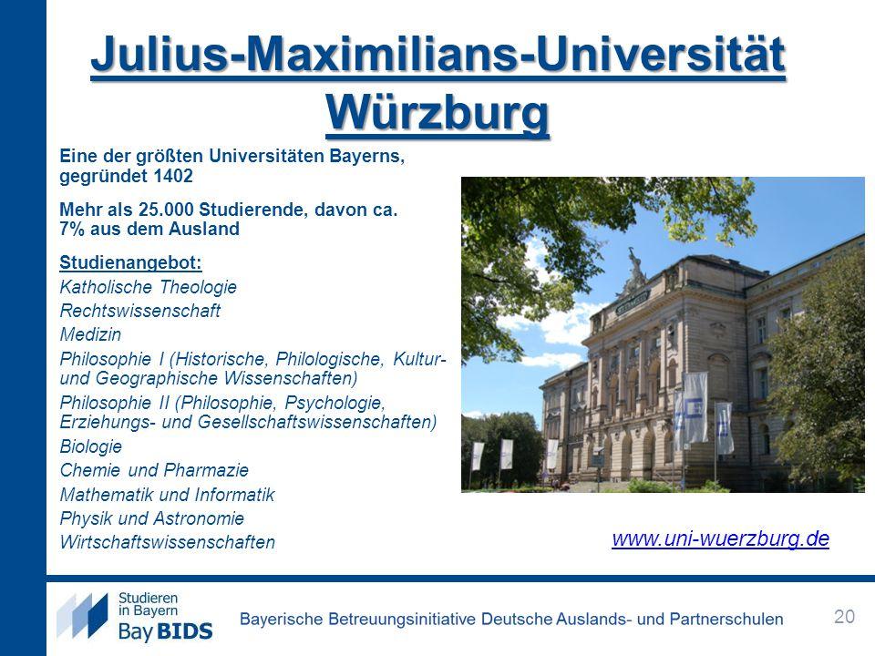 Julius-Maximilians-Universität Würzburg Eine der größten Universitäten Bayerns, gegründet 1402 Mehr als 25.000 Studierende, davon ca. 7% aus dem Ausla