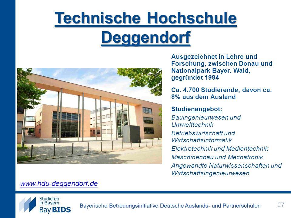 Technische Hochschule Deggendorf Ausgezeichnet in Lehre und Forschung, zwischen Donau und Nationalpark Bayer. Wald, gegründet 1994 Ca. 4.700 Studieren
