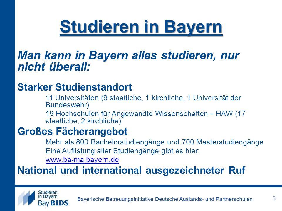 Man kann in Bayern alles studieren, nur nicht überall: Starker Studienstandort 11 Universitäten (9 staatliche, 1 kirchliche, 1 Universität der Bundesw