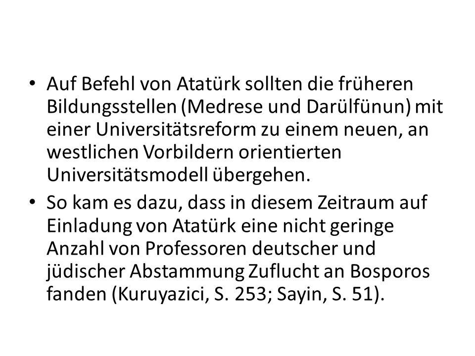 Auf Befehl von Atatürk sollten die früheren Bildungsstellen (Medrese und Darülfünun) mit einer Universitätsreform zu einem neuen, an westlichen Vorbil