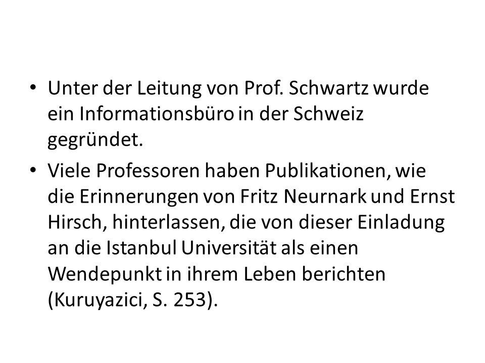 Unter der Leitung von Prof. Schwartz wurde ein Informationsbüro in der Schweiz gegründet. Viele Professoren haben Publikationen, wie die Erinnerungen