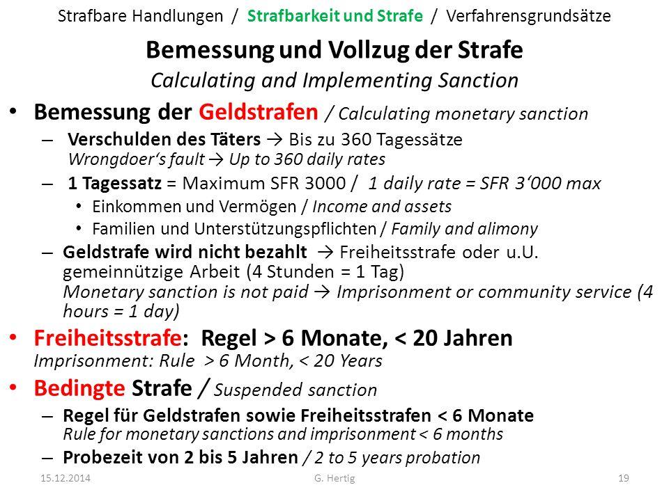 Bemessung und Vollzug der Strafe Calculating and Implementing Sanction Bemessung der Geldstrafen / Calculating monetary sanction – Verschulden des Tät