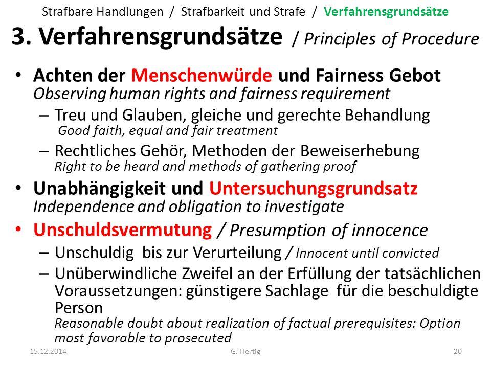 3. Verfahrensgrundsätze / Principles of Procedure Achten der Menschenwürde und Fairness Gebot Observing human rights and fairness requirement – Treu u