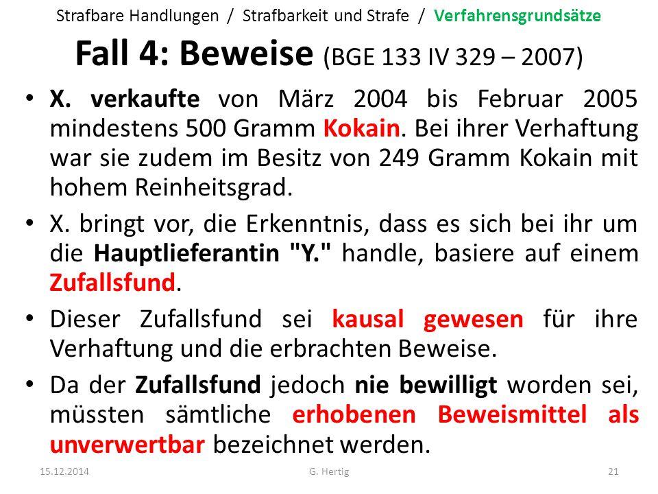 Fall 4: Beweise (BGE 133 IV 329 – 2007) X. verkaufte von März 2004 bis Februar 2005 mindestens 500 Gramm Kokain. Bei ihrer Verhaftung war sie zudem im
