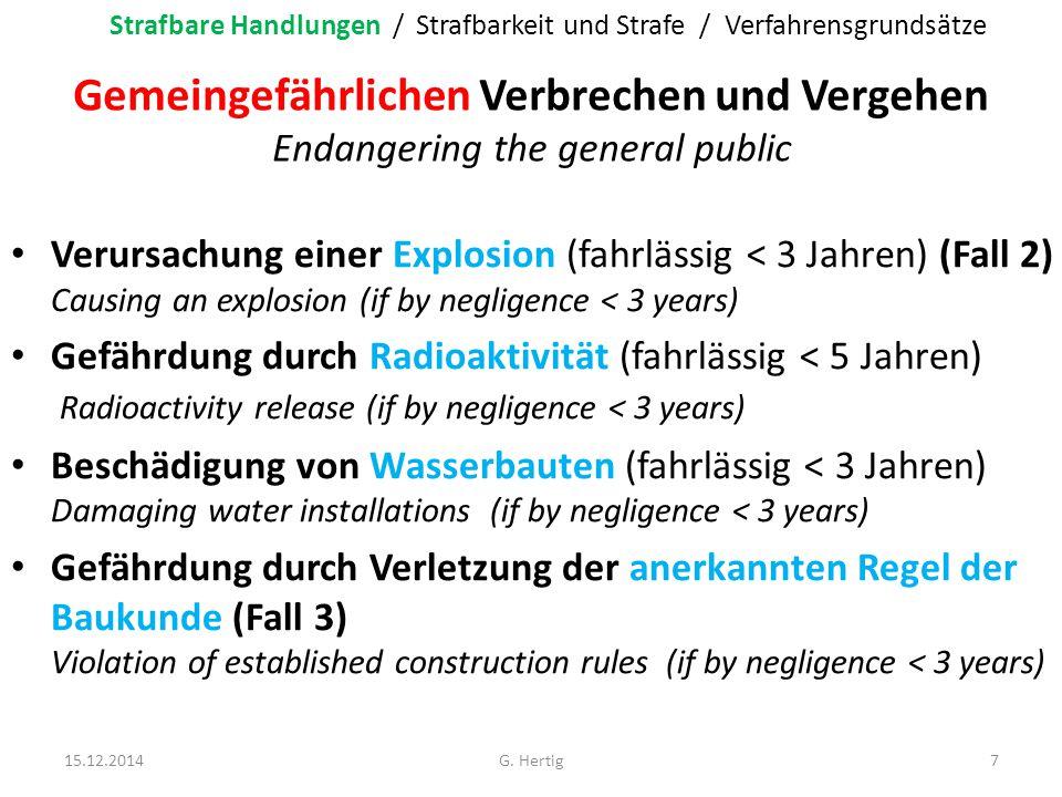Gemeingefährlichen Verbrechen und Vergehen Endangering the general public Verursachung einer Explosion (fahrlässig < 3 Jahren) (Fall 2) Causing an exp