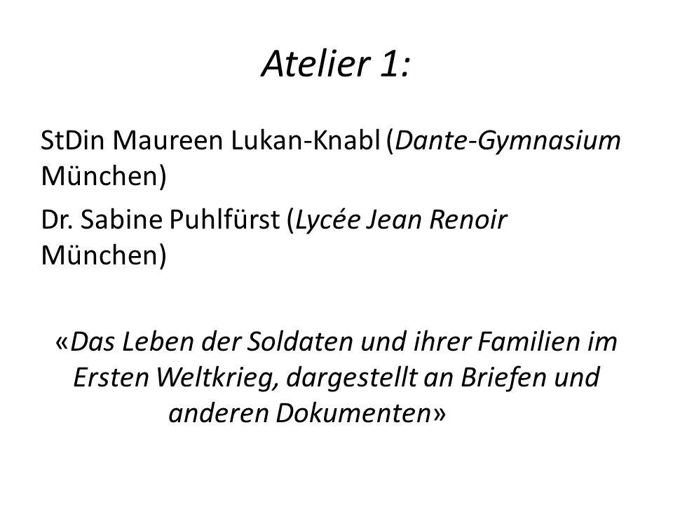 Atelier 1: StDin Maureen Lukan-Knabl (Dante-Gymnasium München) Dr.
