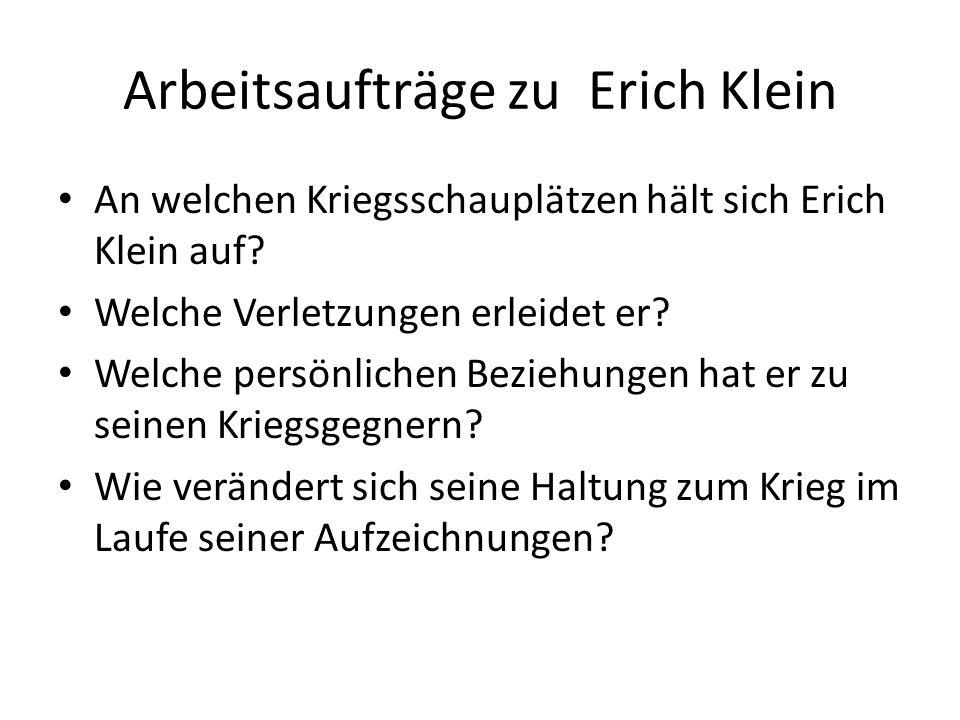 Arbeitsaufträge zu Erich Klein An welchen Kriegsschauplätzen hält sich Erich Klein auf.