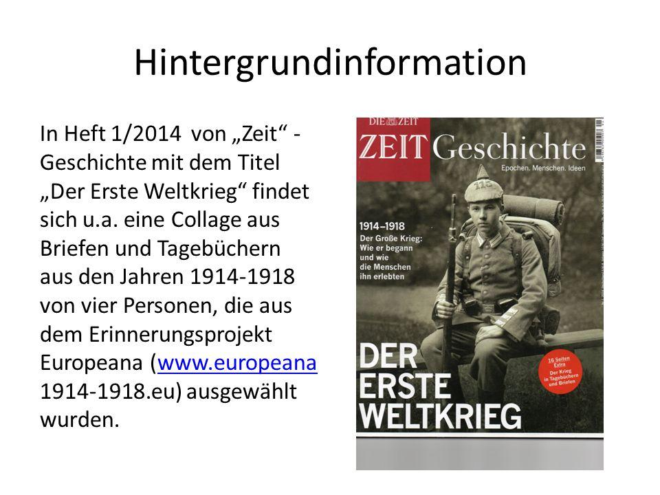 """Hintergrundinformation In Heft 1/2014 von """"Zeit - Geschichte mit dem Titel """"Der Erste Weltkrieg findet sich u.a."""