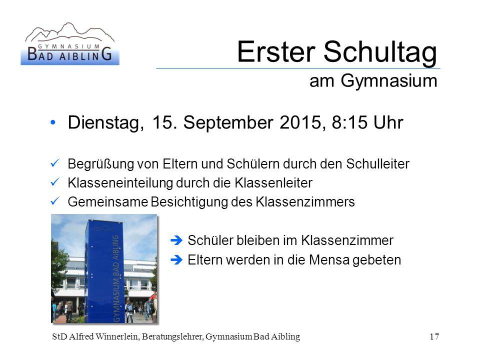 Erster Schultag am Gymnasium StD Alfred Winnerlein, Beratungslehrer, Gymnasium Bad Aibling17 Dienstag, 15.