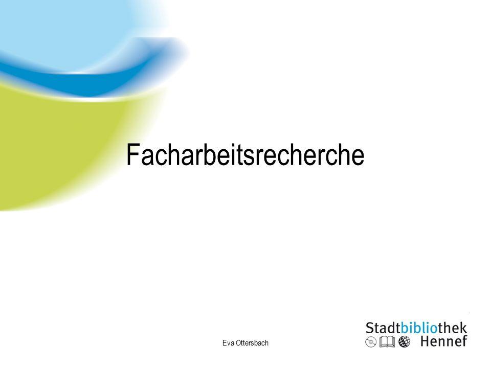 Facharbeitsrecherche Eva Ottersbach