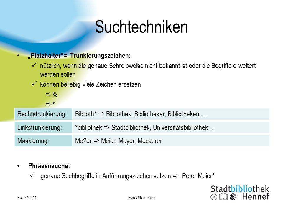 """Eva Ottersbach Folie Nr. 11 Suchtechniken """"Platzhalter""""= Trunkierungszeichen: nützlich, wenn die genaue Schreibweise nicht bekannt ist oder die Begrif"""