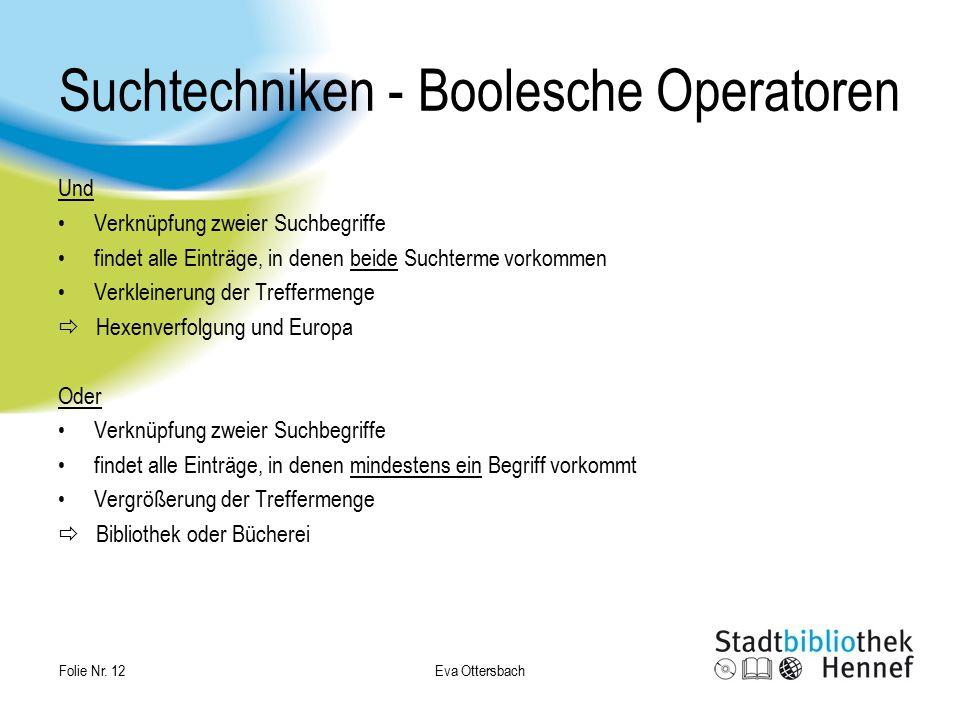 Suchtechniken - Boolesche Operatoren Und Verknüpfung zweier Suchbegriffe findet alle Einträge, in denen beide Suchterme vorkommen Verkleinerung der Tr