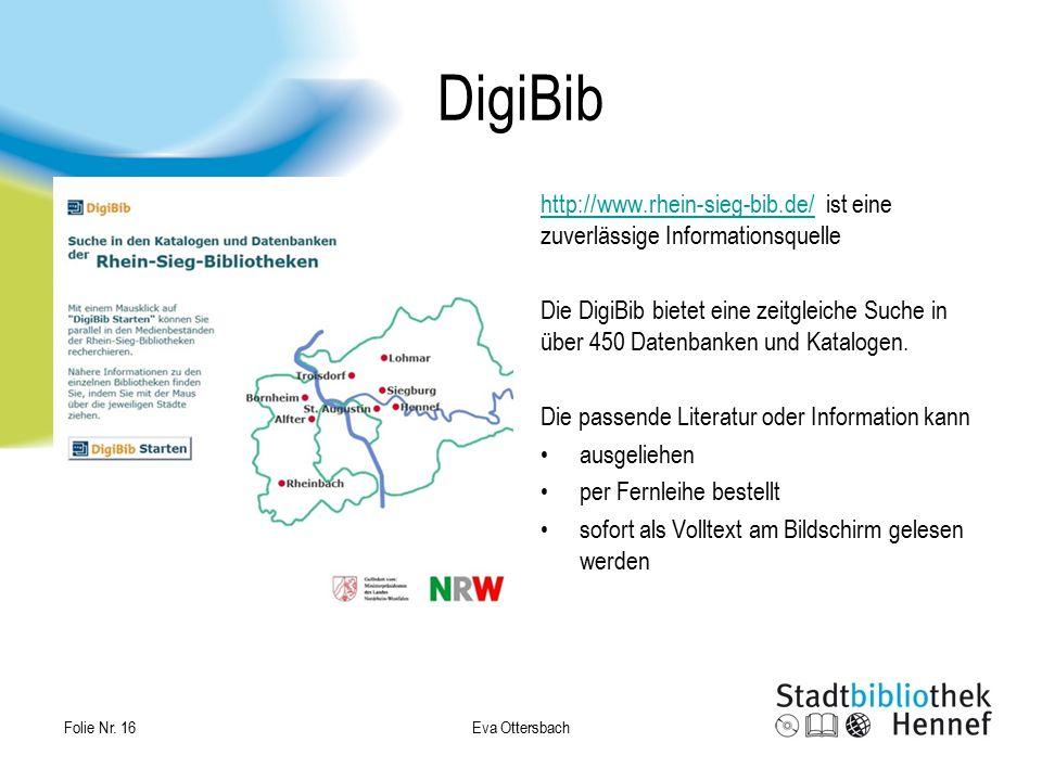 DigiBib http://www.rhein-sieg-bib.de/http://www.rhein-sieg-bib.de/ ist eine zuverlässige Informationsquelle Die DigiBib bietet eine zeitgleiche Suche