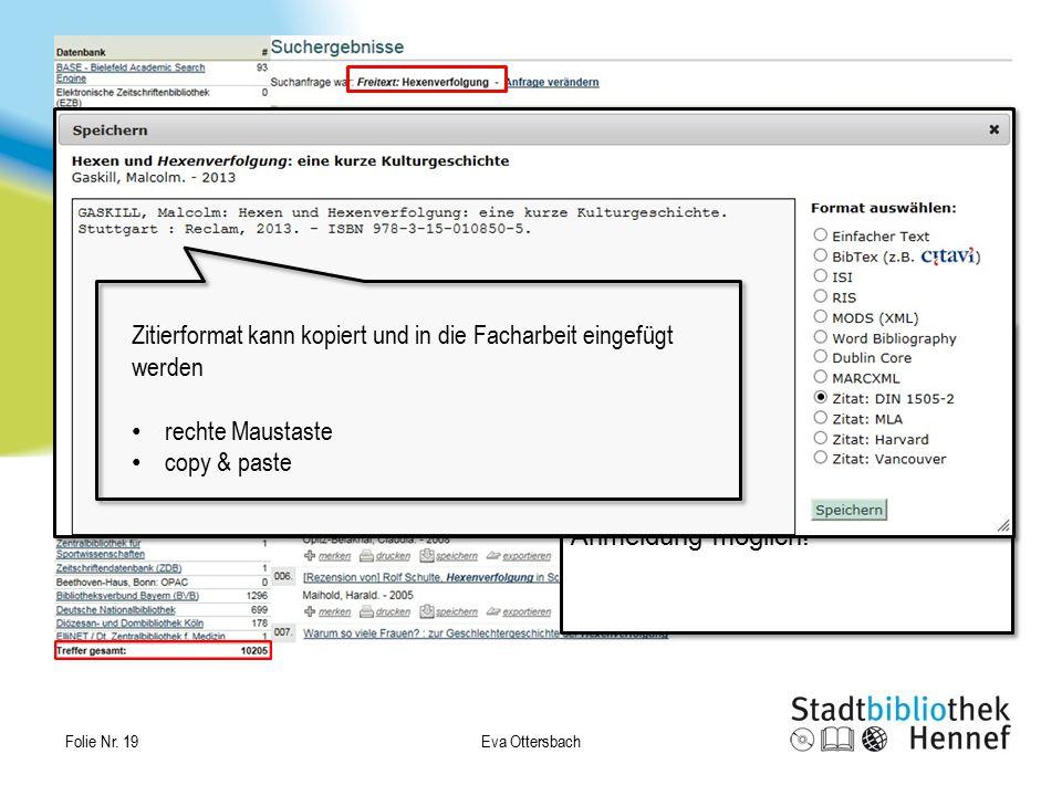 2 Eva Ottersbach Folie Nr. 19 Gruppiert nach Bibliotheken/ Datenbanken Verfügbarkeiten ermitteln Merken Drucken Speichern (Zitierformat) Zugriff auf V