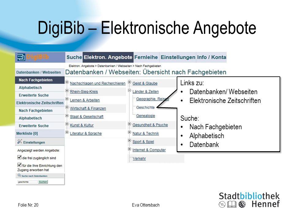 DigiBib – Elektronische Angebote Eva Ottersbach Folie Nr. 20 Links zu: Datenbanken/ Webseiten Elektronische Zeitschriften Suche: Nach Fachgebieten Alp
