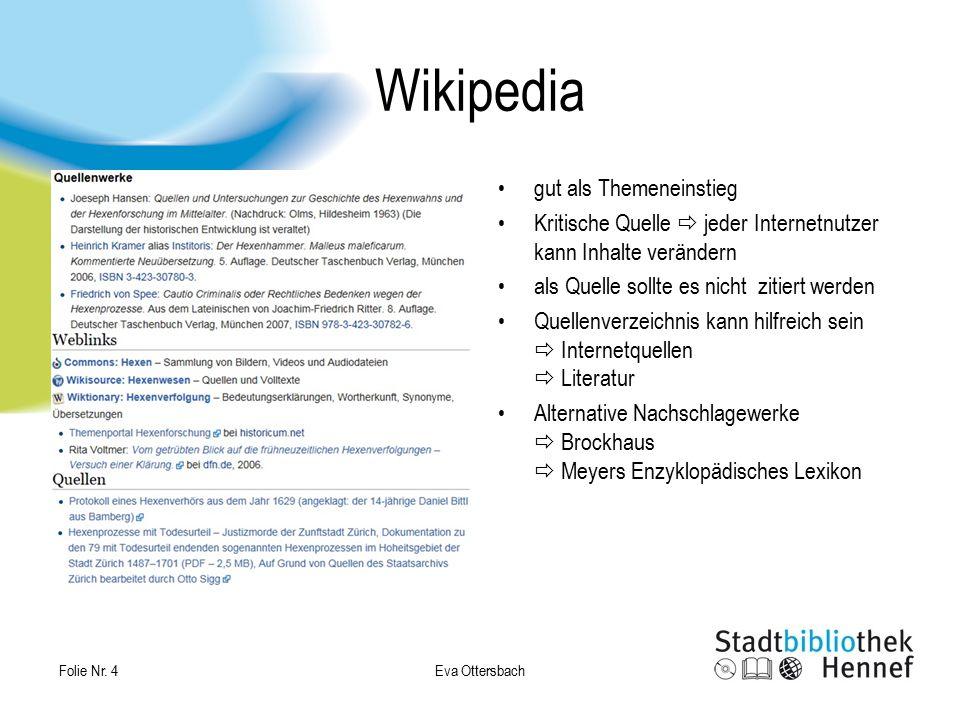 Wikipedia gut als Themeneinstieg Kritische Quelle  jeder Internetnutzer kann Inhalte verändern als Quelle sollte es nicht zitiert werden Quellenverze