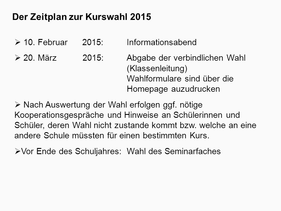Der Zeitplan zur Kurswahl 2015  10. Februar 2015:Informationsabend  20.