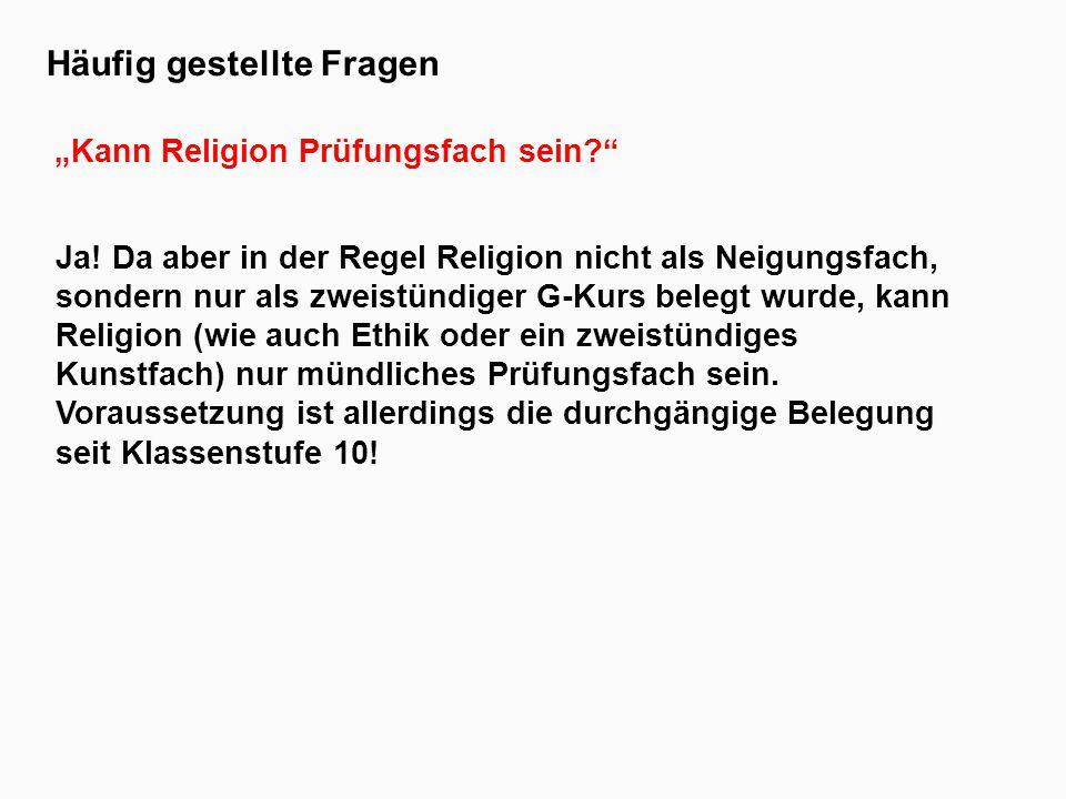 """Häufig gestellte Fragen """"Kann Religion Prüfungsfach sein Ja."""