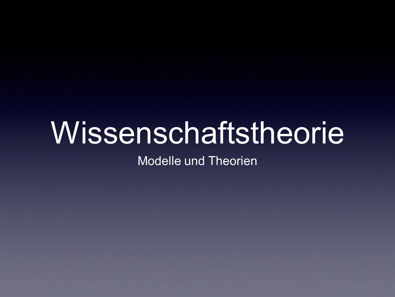 - Wissenschaftstheoretische Modelle lassen sich grob unterteilen in im weiteren Sinne positivistische und eher pragmatische.