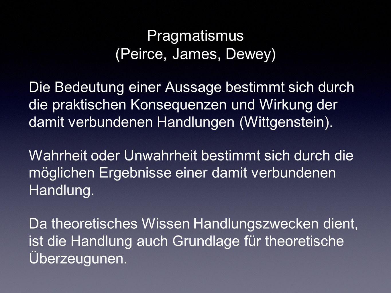 Theoretischer Pragmatismus (Heinz von Foerster, Ernst von Glasersfeld) Auf konstruktivistische Grundlage kommen Glasersfeld und Foerster dazu, anstelle abbildungstheoretischer Wahrheit die Viabilität (Gangbarkeit) einer Theorie zum Kriterium der Validität zu erklären.