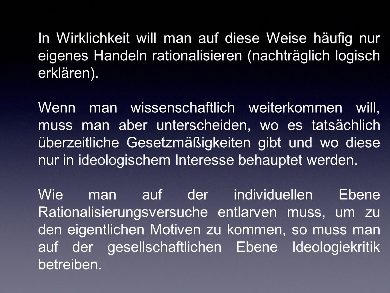 Dann lassen sich zwar immer noch Gesetzmäßigkeiten aufweisen, die aber nicht in allen Fällen Anwendungsbezug haben (Geltung und Gültigkeit) Nach Habermas leistet dies die Wissenssoziologie.