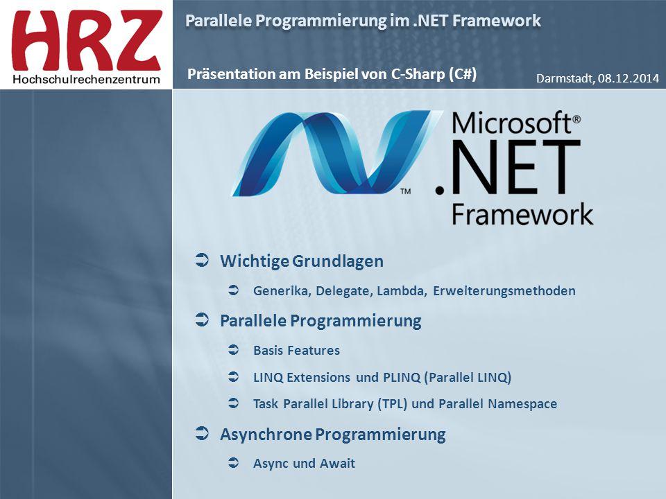 Parallele Programmierung im.NET Framework Parallel-LINQ (PLINQ)  Language-Integrated Query  Parallelisierbare Abfragesprache  Auflistungen (In-Memory)  XML  SQL  Nutzt die Daten-Parallelität von Auflistungen zur Verteilung der Iterationen auf mehrere Threads  Erkennt und optimiert die Parallelität der Operation auf Basis von Heuristik  Code Beispiele..