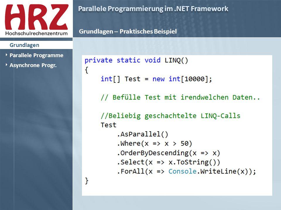 Parallele Programmierung im.NET Framework Grundlagen – Praktisches Beispiel  Grundlagen  Parallele Programme  Asynchrone Progr.