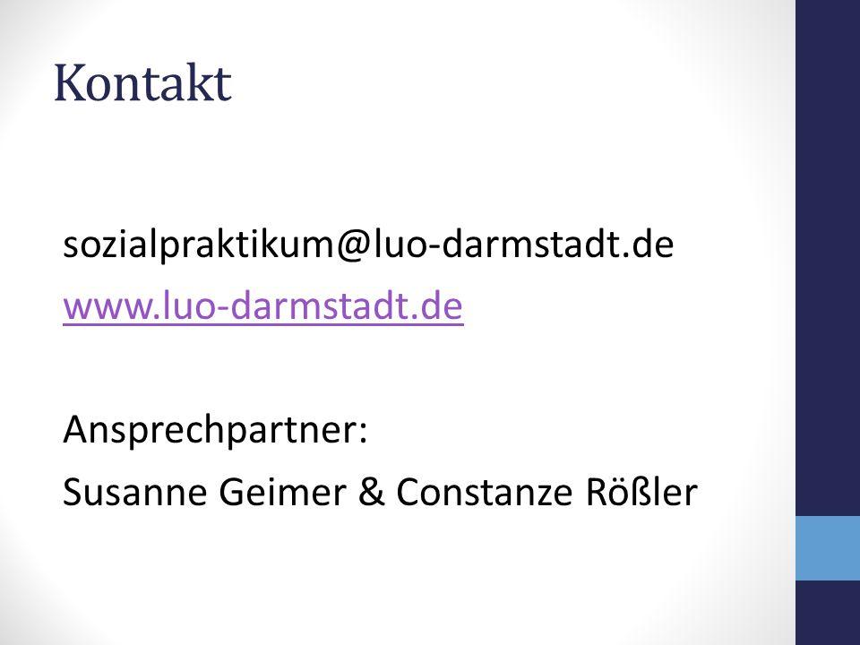 Kontakt sozialpraktikum@luo-darmstadt.de www.luo-darmstadt.de Ansprechpartner: Susanne Geimer & Constanze Rößler