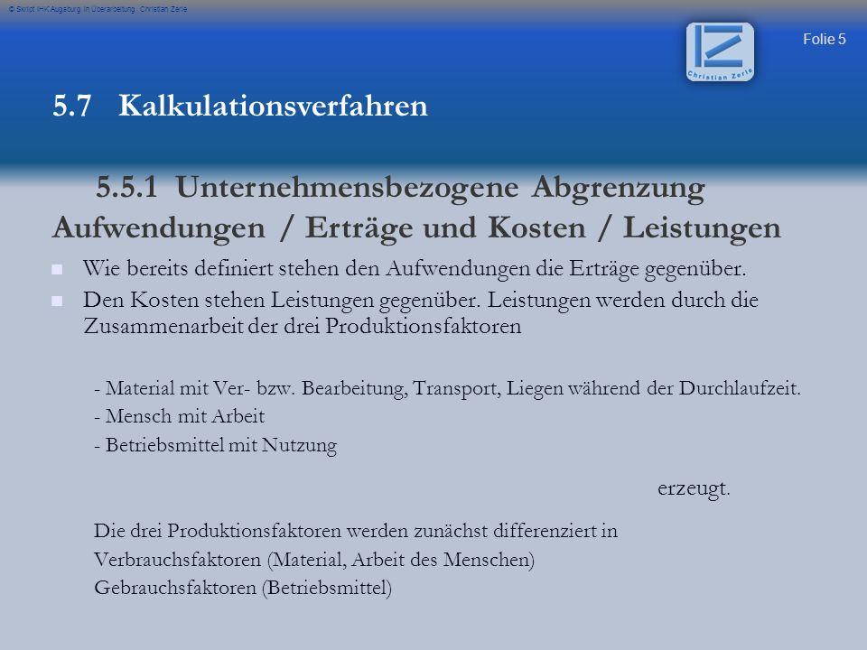 Folie 26 © Skript IHK Augsburg in Überarbeitung Christian Zerle MEK 10.000 MGK 1.017 FL 6.000 FGK 9.861 HK 26.878 (Basis für VwGKZS VtGKZS)
