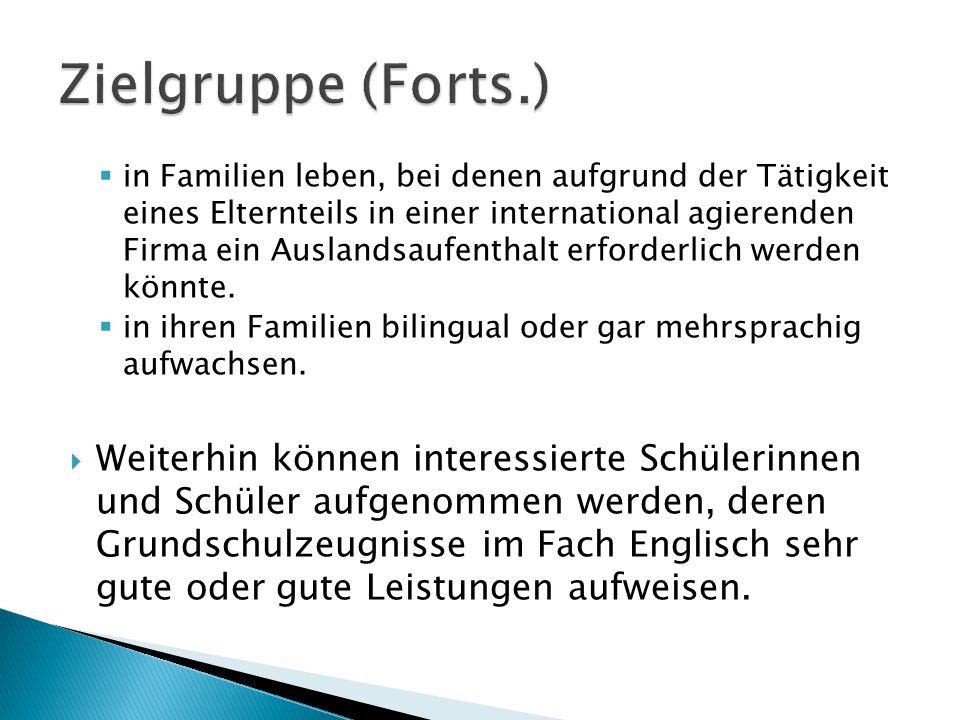 in Familien leben, bei denen aufgrund der Tätigkeit eines Elternteils in einer international agierenden Firma ein Auslandsaufenthalt erforderlich werden könnte.